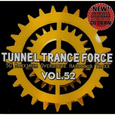 Tunnel Trance Force, Volume 52 mp3 Compilation by Various Artists