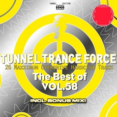 Tunnel Trance Force: The Best Of Volume 58