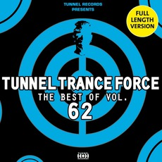 Tunnel Trance Force: The Best Of Volume 62 mp3 Compilation by Various Artists