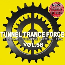 Tunnel Trance Force, Volume 58 mp3 Compilation by Various Artists