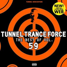 Tunnel Trance Force: The Best Of Volume 59 mp3 Compilation by Various Artists