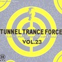 Tunnel Trance Force, Volume 23
