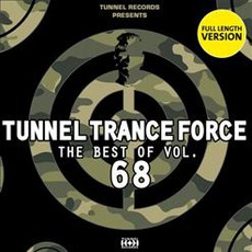 Tunnel Trance Force: The Best Of Volume 68 mp3 Compilation by Various Artists