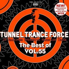 Tunnel Trance Force: The Best Of Volume 55