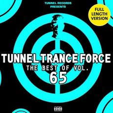 Tunnel Trance Force: The Best Of Volume 65