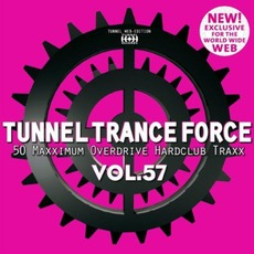 Tunnel Trance Force, Volume 57 mp3 Compilation by Various Artists