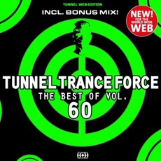 Tunnel Trance Force, Volume 60 mp3 Compilation by Various Artists