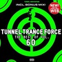 Tunnel Trance Force, Volume 60