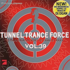 Tunnel Trance Force, Volume 39