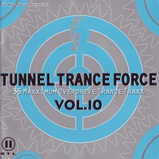 Tunnel Trance Force, Volume 10