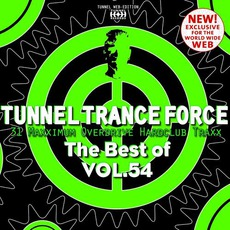 Tunnel Trance Force: The Best Of Volume 54 mp3 Compilation by Various Artists
