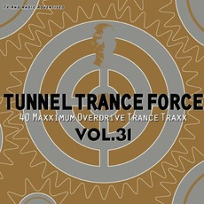 Tunnel Trance Force, Volume 31