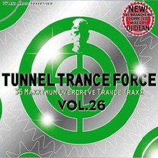 Tunnel Trance Force, Volume 26