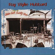 Live At Cibolo Creek Country Club mp3 Live by Ray Wylie Hubbard