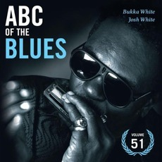 ABC of the Blues, Volume 51: Bukka White & Josh White