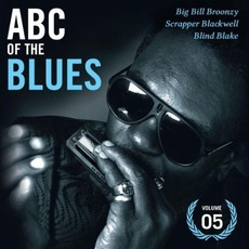 ABC of the Blues, Volume 5: Big Bill Bronzy, Scrapper Blackwell & Blind Blake