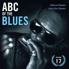 ABC of the Blues, Volume 17: Alberta Hunter & IVory Joe Hunter
