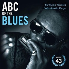ABC of the Blues, Volume 43: Big Mama Thornton & Sister Rosetta Tharpe