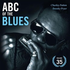 ABC of the Blues, Volume 35: Charley Patton & Snooky Pryor mp3 Compilation by Various Artists