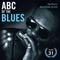 ABC of the Blues, Volume 31: Big Maceo & Blind Willie McTell