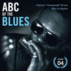 "ABC of the Blues, Volume 4: Clarence ""Gatemouth"" Brown & Blue Lu Baker"