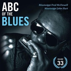 ABC of the Blues, Volume 33: Mississippi Fred McDowell & Mississippi John Hurt