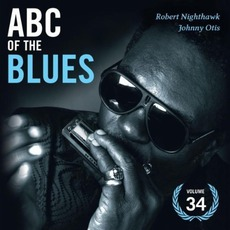 ABC of the Blues, Volume 34: Robert Nighthawk & Johnny Otis mp3 Compilation by Various Artists