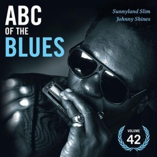 ABC of the Blues, Volume 42: Sunnyland Slim & Johnny Shines mp3 Compilation by Various Artists