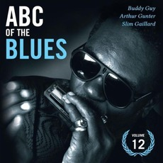 ABC of the Blues, Volume 12: Buddy Guy, Arthur Gunter & Slim Gaillard mp3 Compilation by Various Artists