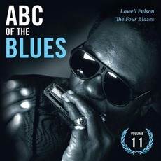 ABC of the Blues, Volume 11: Lowell Fulson & The Four Blazes mp3 Compilation by Various Artists