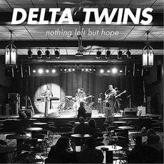 Nothing Left But Hope mp3 Album by Delta Twins