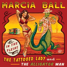 The Tattooed Lady And The Alligator Man mp3 Album by Marcia Ball