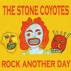 Rock Another Day by The Stone Coyotes