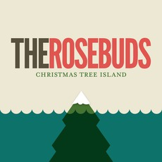Christmas Tree Island mp3 Album by The Rosebuds