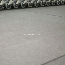 Delay mp3 Album by Julia Kent