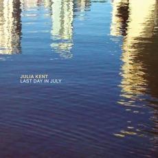 Last Day In July mp3 Album by Julia Kent