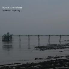 Without Sinking mp3 Album by Hildur Guðnadóttir