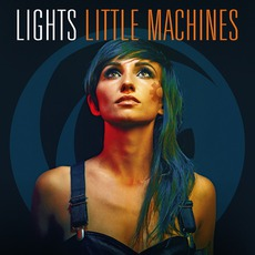 Little Machines (Deluxe Edition) mp3 Album by Lights