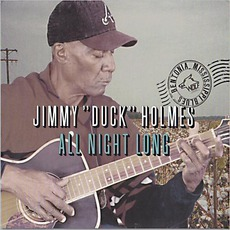 """All Night Long by Jimmy """"Duck"""" Holmes"""