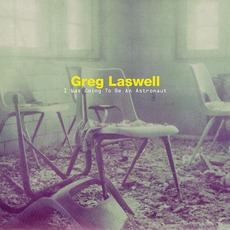 I Was Going To Be An Astronaut mp3 Album by Greg Laswell