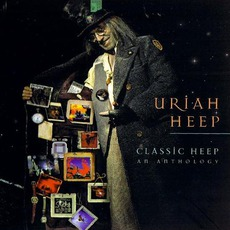 Classic Heep: An Anthology mp3 Artist Compilation by Uriah Heep
