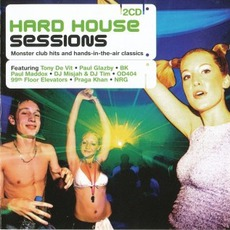 Hard House Sessions by Various Artists