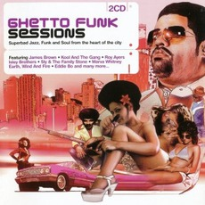 Ghetto Funk Sessions mp3 Compilation by Various Artists