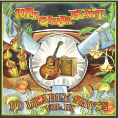 10 Deadly Shots Vol. III mp3 Album by 10 Ft. Ganja Plant