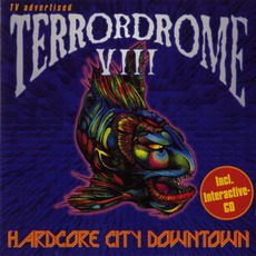 Terrordrome VIII: Hardcore City Downtown mp3 Compilation by Various Artists