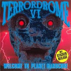 Terrordrome VI: Welcome to Planet Hardcore