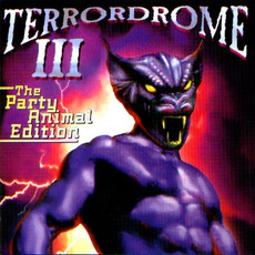 Terrordrome III: The Party Animal Edition - The Ultimate Hardcore Party Nightmare! mp3 Compilation by Various Artists