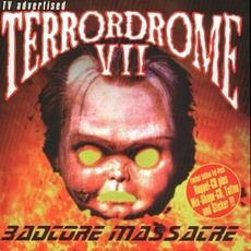 Terrordrome VII: Badcore Massacre mp3 Compilation by Various Artists