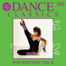 Dance Classics: Pop Edition, Volume 8 mp3 Compilation by Various Artists