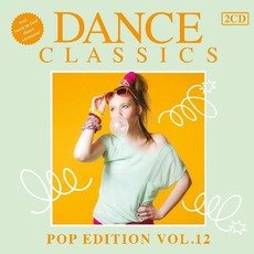 Dance Classics: Pop Edition, Volume 12 mp3 Compilation by Various Artists